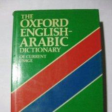 Diccionarios de segunda mano: THE OXFORD ENGLISH - ARABIC - DICTIONARY OF CURRENT USAGE - 1972 (DICCIONARIO ÁRABE INGLÉS). Lote 80675634