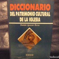 Diccionarios de segunda mano: DICCIONARIO DEL PATRIMONIO CULTURAL DE LA IGLESIA. Lote 80760918