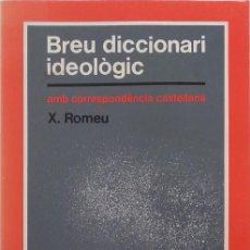 Diccionarios de segunda mano: BREU DICCIONARI IDEOLÒGIC- XAVIER ROMEU. Lote 81798224