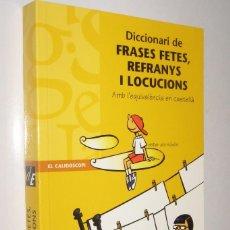Diccionari De Frases Fetes Refranys I Locucions Vendido En