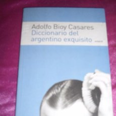 Diccionarios de segunda mano: DICCIONARIO DEL ARGENTINO EXQUISITO ADOLFO BIOY CASARES 2005 1 EDICION EMECE. Lote 83560060