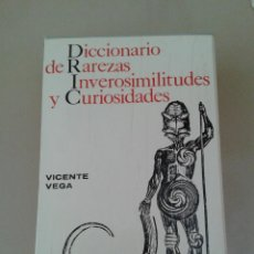 Diccionarios de segunda mano: DICCIONARIO DE RAREZAS INVEROSIMILIDADES Y CURIOSIDADES. VICENTE VEGA. Lote 193012010