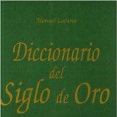 Diccionarios de segunda mano: DICCIONARIO DEL SIGLO DE ORO – MANUEL LACARTA. Lote 86733168