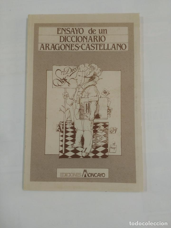 ENSAYO DE UN DICCIONARIO ARAGONÉS-CASTELLANO - MARIANO PERALTA. EDICION FACSIMIL. TDK20 (Libros de Segunda Mano - Diccionarios)