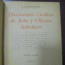 Diccionarios de segunda mano: DICCIONARIO GRAFICO DE ARTE Y OFICIOS ARTISTICOS. 3º EDICION. TOMO III. J.LAPOULIDE. 1945. Lote 90518000