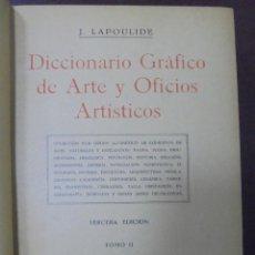 Diccionarios de segunda mano: DICCIONARIO GRAFICO DE ARTE Y OFICIOS ARTISTICOS. 3º EDICION. TOMO II. J.LAPOULIDE. 1945. Lote 90518225