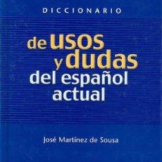 Diccionarios de segunda mano: DICCIONARIO DE USOS Y DUDAS DEL ESPAÑOL ACTUAL - JOSE MARTINEZ DE SOUSA. Lote 90788755