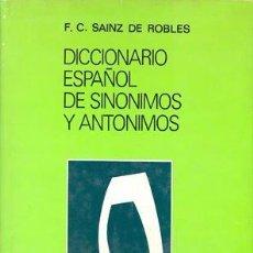 Diccionarios de segunda mano: DICCIONARIO ESPAÑOL DE SINONIMOS Y ANTONIMOS - FEDERICO CARLOS SAINZ DE ROBLES. Lote 90821095