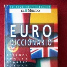 Diccionarios de segunda mano: EURO DICCIONARIO. 6 IDIOMAS. COLECCIONABLE EL MUNDO 1993 PEDIDO MÍNIMO 5€. Lote 92413810