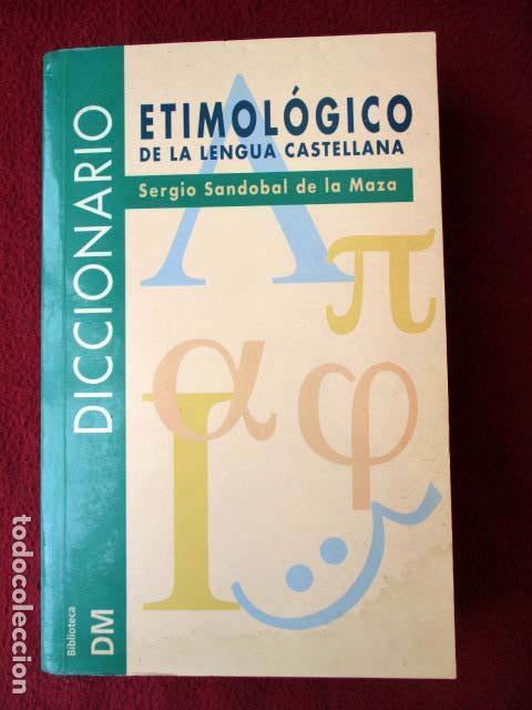 DICCIONARIO ETIMOLÓGICO DE LA LENGUA CASTELLANA. SERGIO SANDOBAL DE LA MAZA (Libros de Segunda Mano - Diccionarios)