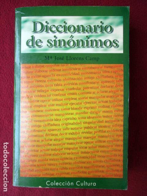 DICCIONARIO DE SINÓNIMOS. Mª JOSÉ LLORENS CAMPS. COLECCIÓN CULTURA. 1998 PEDIDO MÍNIMO 5€ (Libros de Segunda Mano - Diccionarios)