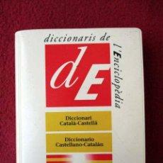 Diccionarios de segunda mano: DICCIONARI CATALÀ - CASTELLÀ / DICCIONARIO CASTELLANO - CATALÁN. MINI. 2003 L´ENCICLOPÈDIA. Lote 92420690