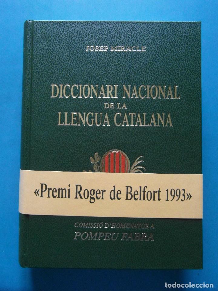 DICCIONARI NACIONAL DE LA LLENGUA CATALANA. JOSEP MIRACLE. POMPEU FABRA PREMI ROGER DE BELFORT 1993 (Libros de Segunda Mano - Diccionarios)