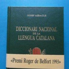 Diccionarios de segunda mano: DICCIONARI NACIONAL DE LA LLENGUA CATALANA. JOSEP MIRACLE. POMPEU FABRA PREMI ROGER DE BELFORT 1993. Lote 194246290