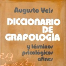 Diccionarios de segunda mano: DICCIONARIO DE GRAFOLOGIA Y TERMINOS PSICOLOGICOS AFINES AUGUSTO VELS. Lote 94694535