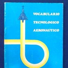 Diccionarios de segunda mano: VOCABULARIO TECNOLÓGICO AERONÁUTICO. INSTITUTO AMERICANO. ANEXO A CURSO DE AERONÁUTICA. 1976.. Lote 95155559