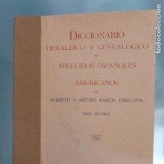 Diccionarios de segunda mano: DICCIONARIO HERALDICO Y GENEALOGICO DE APELLIDOS ESPAÑOLES Y AMERICANOS 1952 2 TOMOS. Lote 96011095