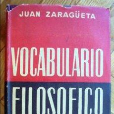 Diccionarios de segunda mano: VOCABULARIO FILOSÓFICO.-ZARAGÜETA, JUAN.1955.1ª ED.. Lote 96933863