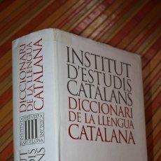 Diccionarios de segunda mano: DICCIONARIO DE LA LENGUA CATALANA INSTITUT D'ESTUDIS CATALANS. Lote 97400595