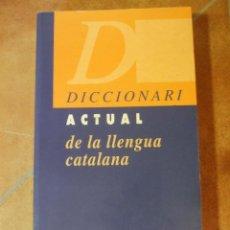 Diccionarios de segunda mano: DICCIONARI ACTUAL DE LA LLENGUA CATALANA - ARIMANY - 1046P 1100G. Lote 98408291