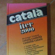 Diccionarios de segunda mano: DICCIONARI ITER 2000 DICCIONARIO ILUSTRADO - CATALÀ CASTELLÀ, CASTELLANO CATALÁN - 739P 700G. Lote 98408747