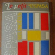 Diccionarios de segunda mano: LE PETIT ESPASA - DICCIONARIO ESPAÑOL FRANCES, FRANCES ESPAÑOL - 610P 2400G. Lote 98409135