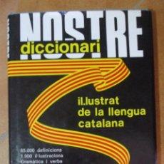 Diccionarios de segunda mano: NOSTRE DICCIONARI IL.LUSTRAT DE LA LLENGUA CATALANA - 1900 IL.LUSTRACIONS - SOPENA - 450P 485G. Lote 98409367