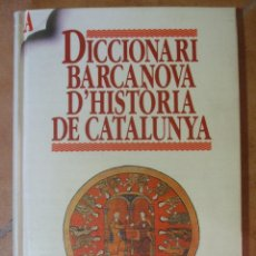 Diccionarios de segunda mano: DICCIONARI BARCANOVA D'HISTORIA DE CATALUNYA - 445P 655G. Lote 98409627