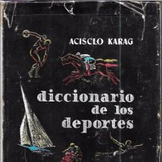Diccionarios de segunda mano: DICCIONARIO DE LOS DEPORTES. TOMO I. ACISCLO KARAG. 1958. Lote 98530239