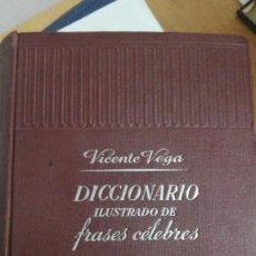 Diccionarios de segunda mano: DICCIONARIO ILUSTRADO DE FRASES CELEBRES Y CITAS LITERARIAS.DE VICENTE VEGA AÑO 1952. Lote 98841443