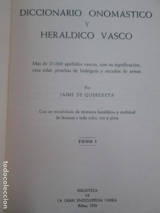 Diccionarios de segunda mano: DICCIONARIO ONOMASTICO Y HERALDICO VASCO. TOMOS DEL I AL VI.BIBLIOTECA DE LA GRAN ENCICLOPEDIA VASCA - Foto 8 - 98870847