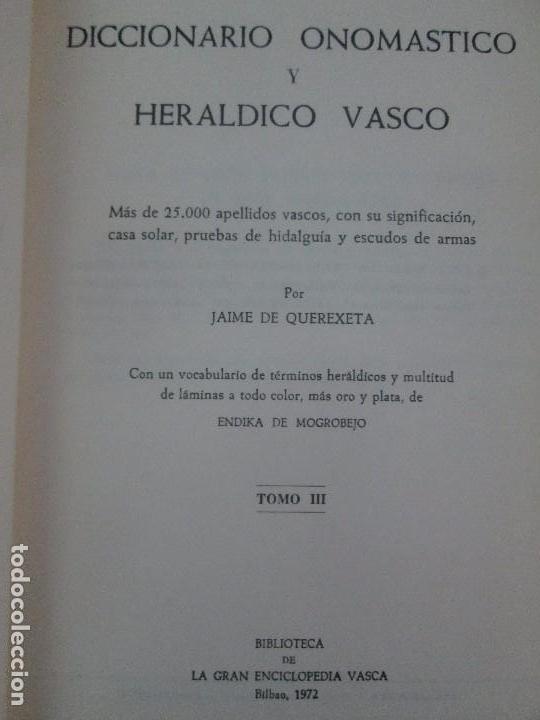 Diccionarios de segunda mano: DICCIONARIO ONOMASTICO Y HERALDICO VASCO. TOMOS DEL I AL VI.BIBLIOTECA DE LA GRAN ENCICLOPEDIA VASCA - Foto 25 - 98870847