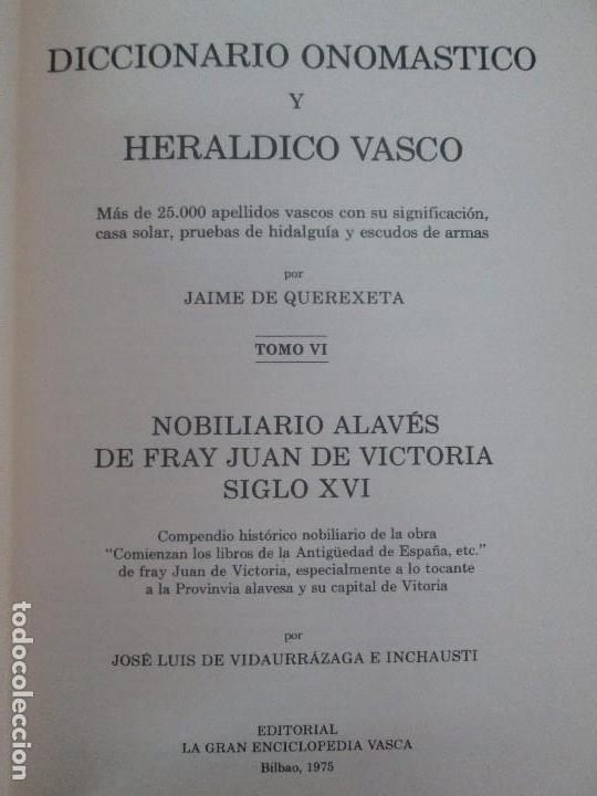 Diccionarios de segunda mano: DICCIONARIO ONOMASTICO Y HERALDICO VASCO. TOMOS DEL I AL VI.BIBLIOTECA DE LA GRAN ENCICLOPEDIA VASCA - Foto 55 - 98870847