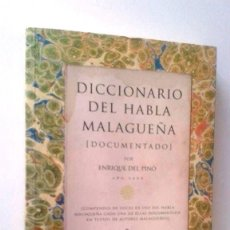 Diccionarios de segunda mano: DICCIONARIO DEL HABLA MALAGUEÑA (DOCUMENTADO) - ENRIQUE DEL PINO. Lote 99750423