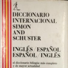 Diccionarios de segunda mano: DICCIONARIO INTERNACIONAL SIMON AND SCHUSTER: ENGLISH/SPANISH, SPANISH/ENGLISH. TANA DE GAMEZ.. Lote 104377695