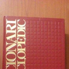 Diccionarios de segunda mano: DICCIONARI ENCICLOPÈDIC. Lote 105405275