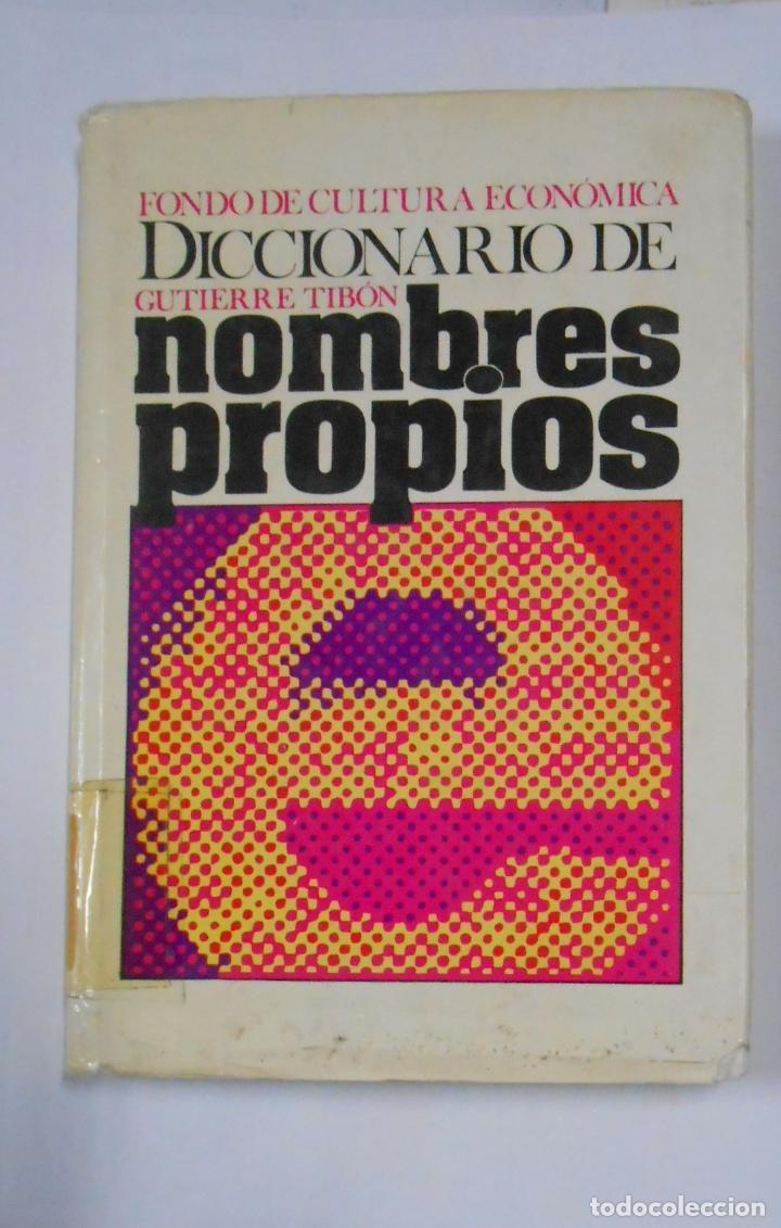 DICCIONARIO DE NOMBRES PROPIOS. GUTIERRE TIBON. FONDO DE CULTURA ECONOMICA MEXICO. TDK329 (Libros de Segunda Mano - Diccionarios)