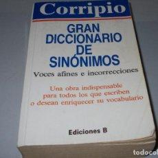 Diccionarios de segunda mano: CORRIPIO, GRAN DICCIONARIO DE SINÓNIMOS, VOCES AFINES E INCORRECCIONES. EDICIONES B 1ª ED. 09/1990. Lote 106079615