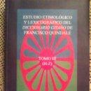 Diccionarios de segunda mano: MESA N. RITA M. - ESTUDIO ETIMOLÓGICO Y LEXICOGRÁFICO DEL DICCIONARIO GITANO DE FRANCISCO QUINDALÉ. Lote 160408645