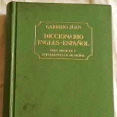 Diccionarios de segunda mano: DICCIONARIO INGLÉS - ESPAÑOL PARA MÉDICOS Y ESTUDIANTES DE MEDICINA; GARRIDO JUAN 1972. Lote 108000379