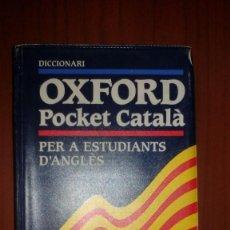 Diccionarios de segunda mano: DICCIONARI OXFORD POCKET CATALÀ PER A ESTUDIANTS D'ANGLÈS CATALÀ- ANGLÈS / ANGLÈS-CATALÀ. Lote 109139079