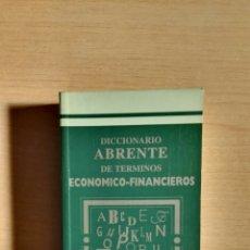 Diccionarios de segunda mano: DICCIONARIO ABRENTE DE TERMINOS ECONOMICOS-FINANCIEROS. Lote 110011503