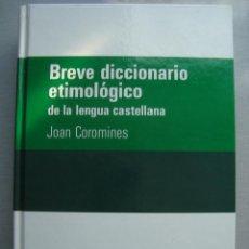 Diccionarios de segunda mano: BREVE DICCIONARIO ETIMOLÓGIC DE LA LENGUA CASTELLANA, JOAN COROMINES. Lote 110089779