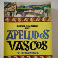 Libri di seconda mano: DICCIONARIO DE APELLIDOS VASCOS. N. NARBARTE. EDITORIAL GOMEZ, PAMPLONA, 2ª EDICION REVISADA Y NOTAB. Lote 110816839