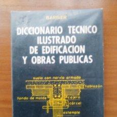 Diccionarios de segunda mano: DICCIONARIO TÉCNICO ILUSTRADO DE EDIFICACIÓN Y OBRAS PÚBLICAS. MAURICE BARBIER. 1969. TAPA BLANDA. . Lote 110881771