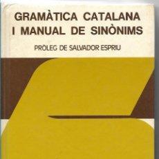 Diccionarios de segunda mano: GRAMÀTICA CATALANA I MANUAL DE SINÒNIMS - PRÒLEG DE SALVADOR ESPRIU - VOX BIBLOGRAF 1977. Lote 111865595