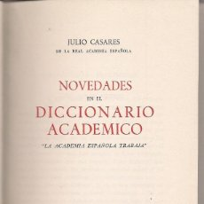 Libri di seconda mano: JULIO CASARES : NOVEDADES EN EL DICCIONARIO ACADÉMICO (LA ACADEMIA ESPAÑOLA TRABAJA). AGUILAR, 1965. Lote 112513543