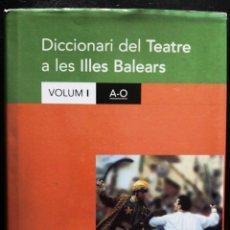 Diccionarios de segunda mano: DICCIONARI DEL TEATRE A LES ILLES BALEARS VOLUM I I VOLUM II EDITOR LLEONARD MUNTANER. Lote 112602279