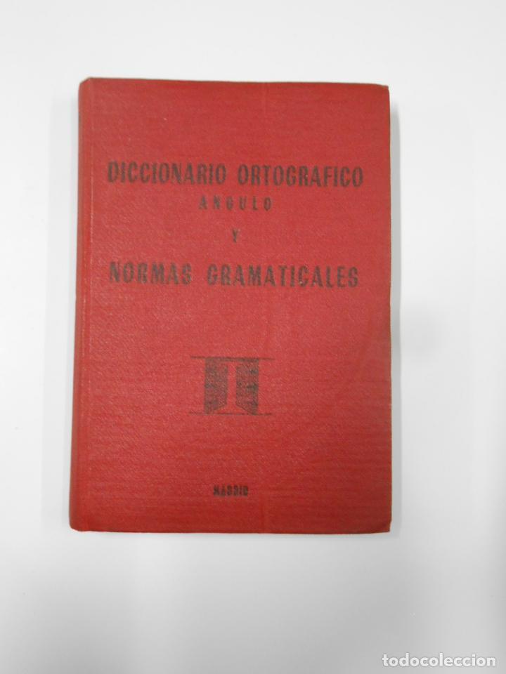 DICCIONARIO ORTOGRAFICO Y NORMAS GRAMATICALES. RICARDO ANGULO GARCIA. MADRID. TDK193 (Libros de Segunda Mano - Diccionarios)