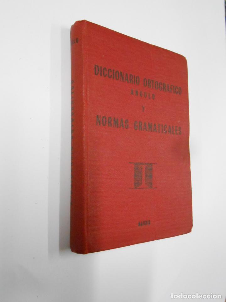 Diccionarios de segunda mano: DICCIONARIO ORTOGRAFICO Y NORMAS GRAMATICALES. RICARDO ANGULO GARCIA. MADRID. TDK193 - Foto 2 - 114372303